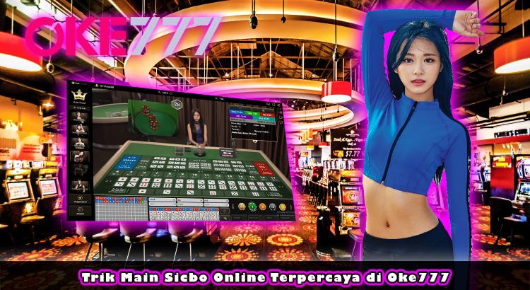 Trik Main Sicbo Online Terpercaya di Oke777