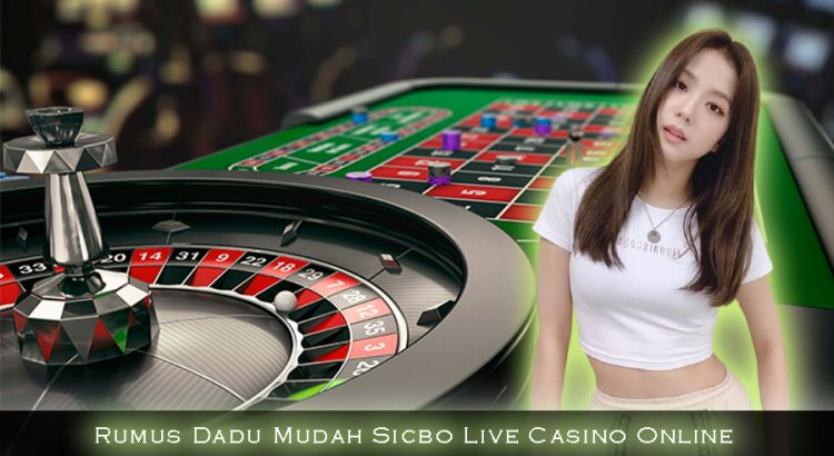 Rumus Dadu Mudah Sicbo Live Casino Online